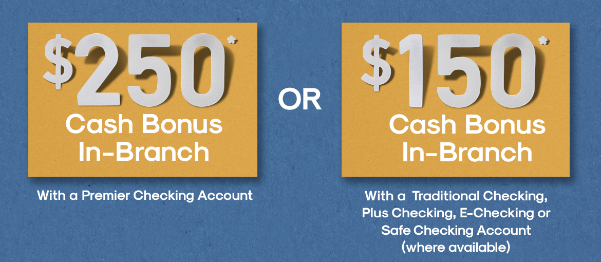 Ad - $250/$150 Cash Bonus with applicable account. See disclaimer for details.