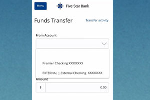 Funds Transfer screen. Five Star Bank logo. Transfer activity. From Account drop down Premier Checking and External Checking