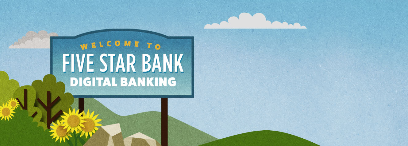 "Road sign that reads ""Welcome to Five Star Bank Digital Banking"""
