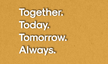 Together. Today. Tomorrow. Always.