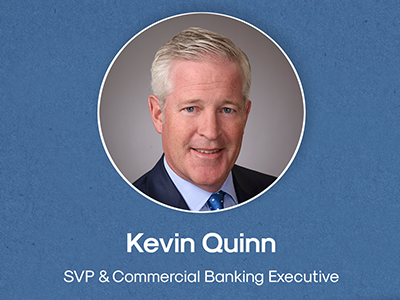 Kevin Quinn - SVP & Commercial Banking Executive