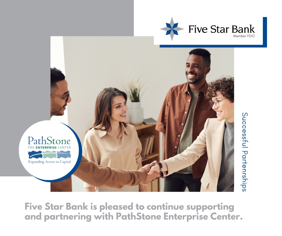 Five Star Bank is please to continue supporting and partnering with PathStone Enterprise Center.